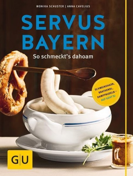 Servus Bayern - So schmeckt's dahoam