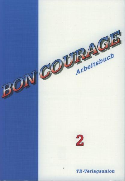 Bon Courage Arbeitsbuch 2
