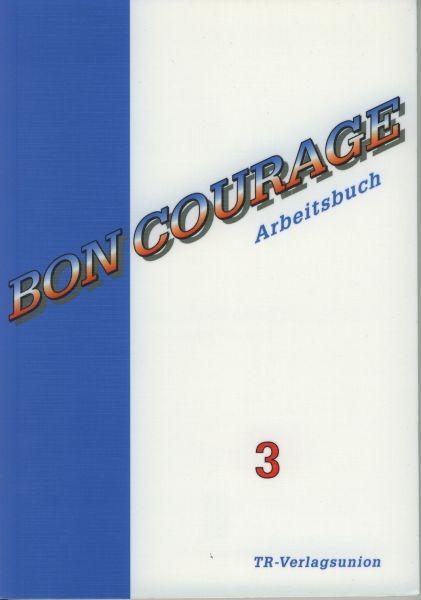 Bon Courage Arbeitsbuch 3