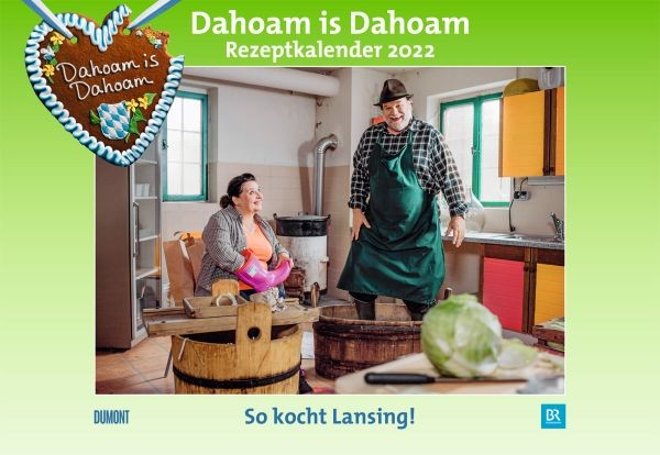Dahoam is Dahoam - Rezeptkalender 2022