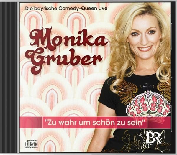 Monika Gruber-Zu wahr um sch